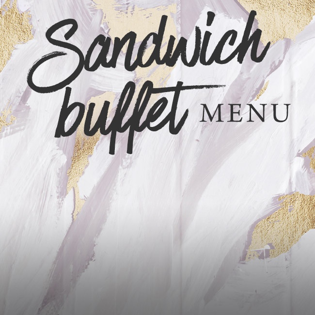 Sandwich buffet menu at The Cromwell Cottage